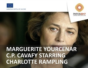 MARGUERITE YOURCENAR - C.P.CAVAFY STARRING CHARLOTTE RAMPLING (PAFOS 2017)
