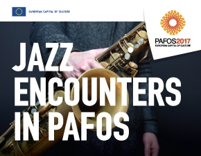 JAZZ ENCOUNTERS IN PAFOS (PAFOS 2017)