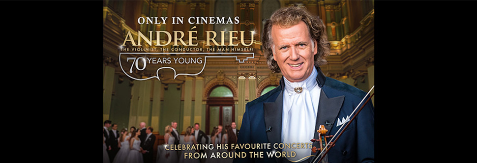 ANDRE RIEU: 70 YEARS YOUNG