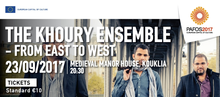 THE KHOURY ENSEMBLE - FROM EAST TO WEST (PAFOS 2017)